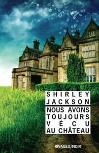 Nous avons toujours vécu au châteua de Shirley Jackson